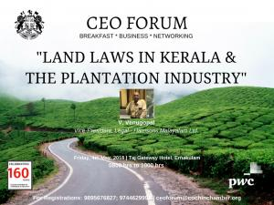 CEO FORUM 2017-18 - 7th Breakfast Meeting - Land Laws in Kerala and the Plantation Industry