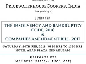 """Seminar on """" The Insolvency and Bankruptcy Code, 2016 & The Companies Amendment Bill, 2017"""