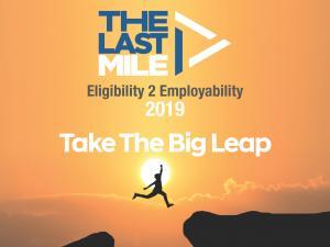 The Last Mile - Eligibility 2 Employability | 15 & 16 February, 2019